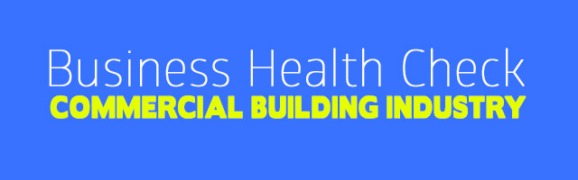 Business Health Check – Commercial Building Industry