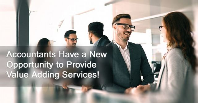 Accountants Have a New Opportunity to Provide Value Adding Services!