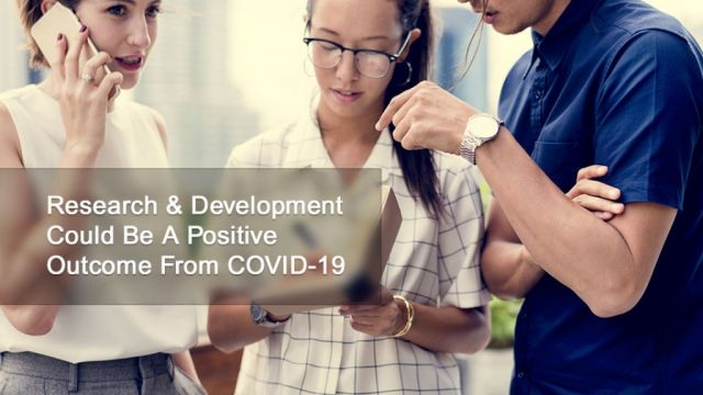 Research & Development Could Be A Positive Outcome From COVID-19