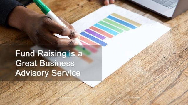 Fund Raising is a Great Business Advisory Service
