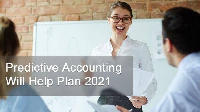 Predictive Accounting Will Help Plan 2021