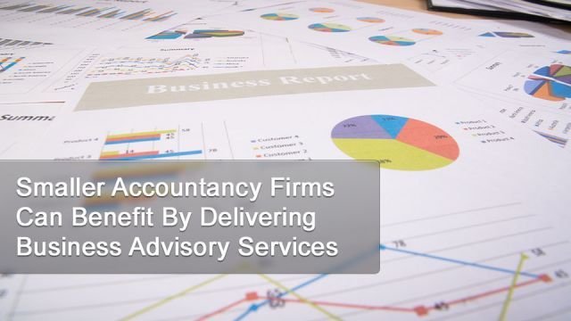 Smaller Accountancy Firms Can Benefit By Delivering Business Advisory Services