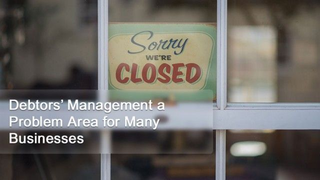 Debtors' Management a Problem Area for Many Businesses