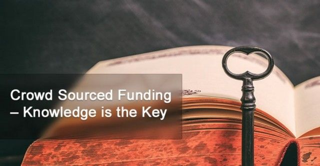 Crowd Sourced Funding – Knowledge is the Key