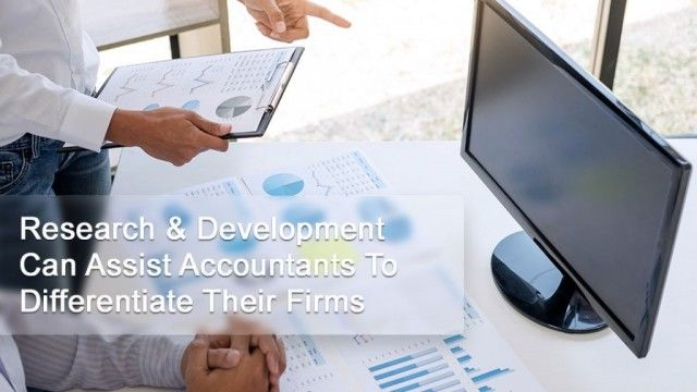 Research & Development Can Assist Accountants To Differentiate Their Firms