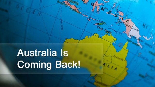 Australia Is Coming Back!