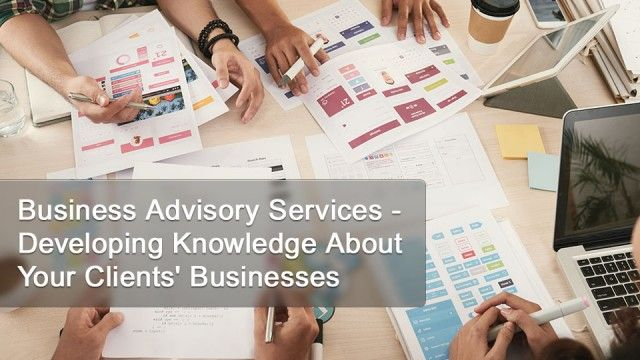 Developing Knowledge About Your Clients' Businesses