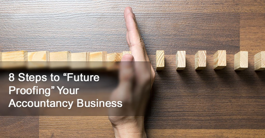 "8 Steps to ""Future Proofing"" Your Accountancy Business"