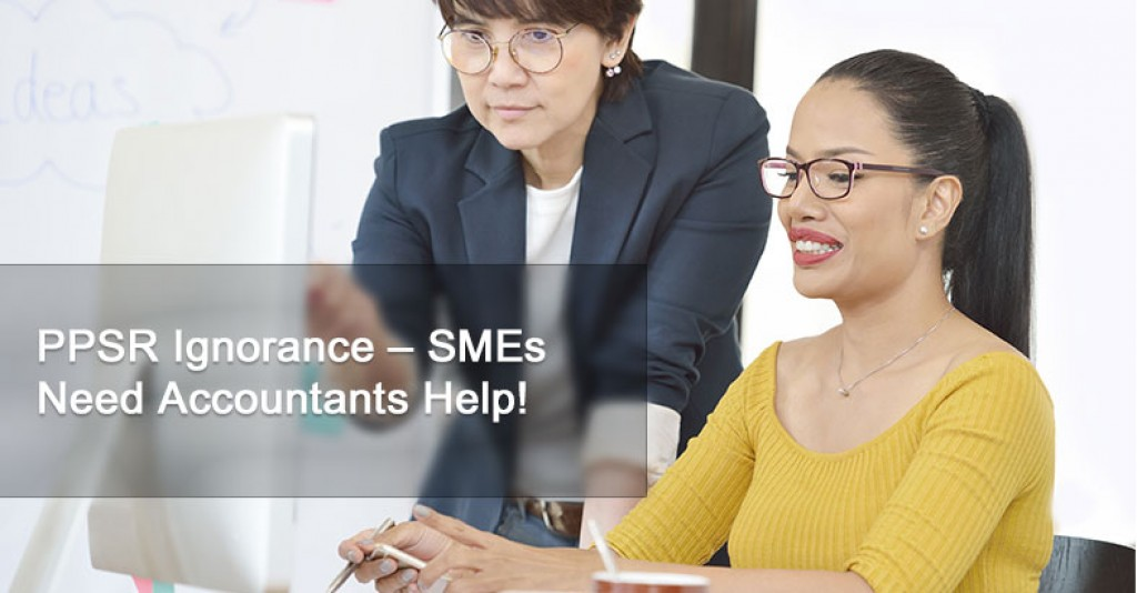 PPSR Ignorance – SMEs Need Accountants Help!