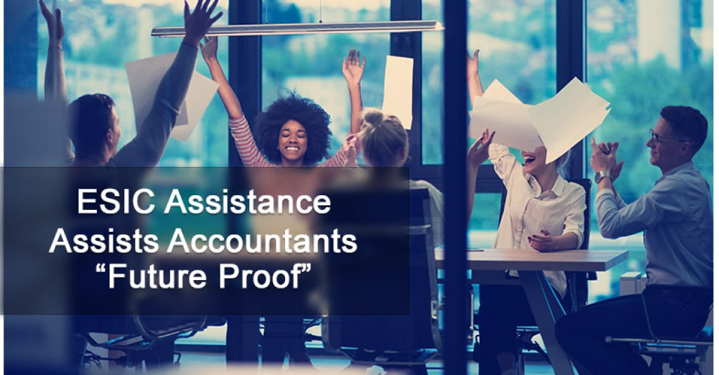 "ESIC Assistance Assists Accountants ""Future Proof"""