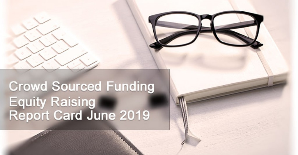 Crowd Sourced Funding Equity Raising Report Card June 2019