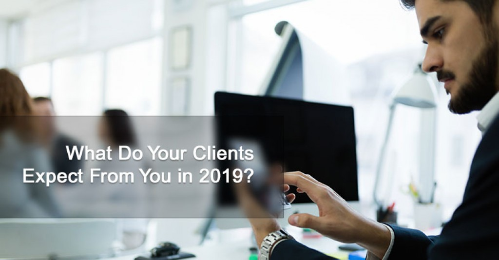 What Do Your Clients Expect From You in 2019