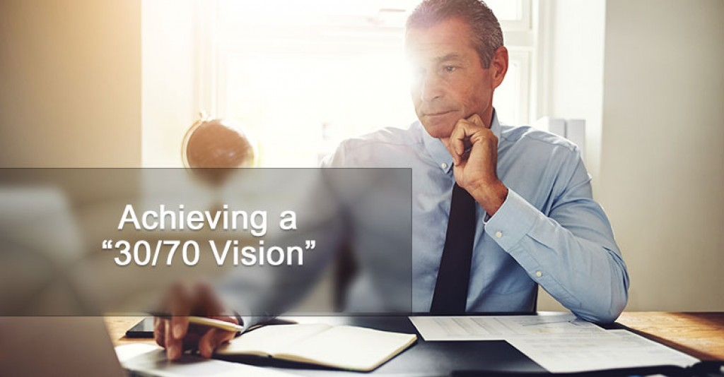 "Achieving a ""30/70 Vision"""