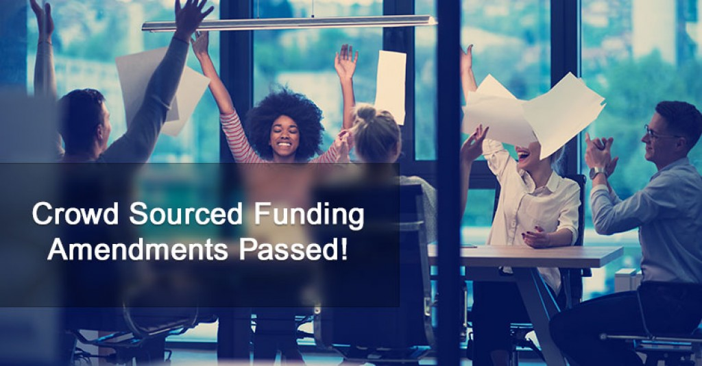 Crowd Sourced Funding Amendments Passed!