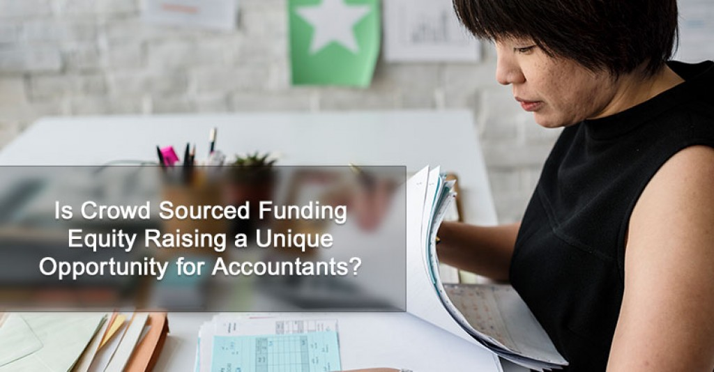 Is Crowd Sourced Funding Equity Raising a Unique Opportunity for Accountants?
