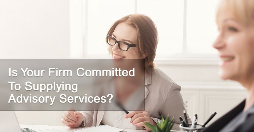 Is Your Firm Committed To Supplying  Advisory Services?