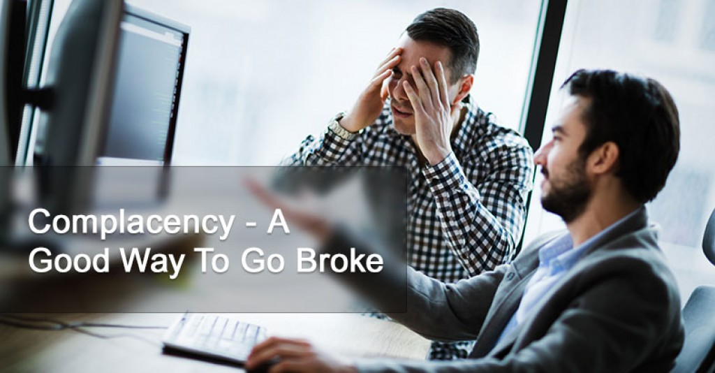 Complacency - A Good Way To Go Broke